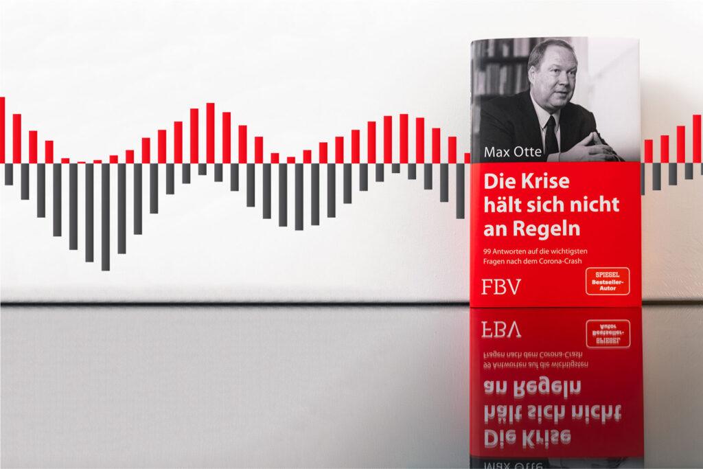 Max Otte, Die Krise hält sich nicht an Regeln, München 2021