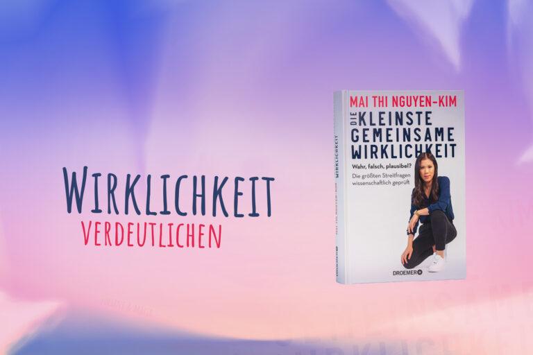 Das neue Buch von Dr. Mai Thi Nguyen-Kim